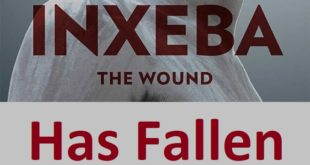 Inxeba the wound must fall - be banned 1 has fallen